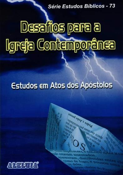 Rev. 73 - DESAFIOS PARA A IGREJA CONTEMPORÂNEA