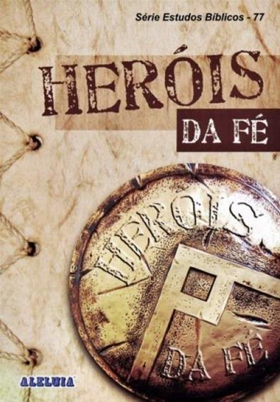 REV. 77 - HERÓIS DA FÉ