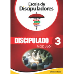 ***ESCOLA DE DISCIPULADORES  MOD. 3 - ACIMA DE 21 UNIDADES DESC. DE 20%
