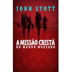 A MISSÃO CRISTÃ NO MUNDO MODERNO - COD 1355