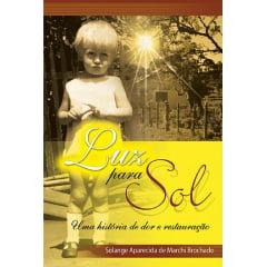 LUZ PARA SOL - COD 49230 - Uma história de dor e restauração.