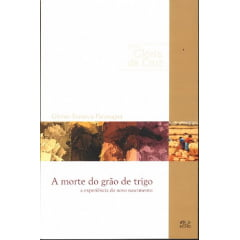 A Morte do Grão de Trigo - 00762 - de R$ 19,90 por