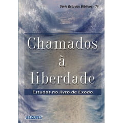 REV. 78 - CHAMADOS À LIBERDADE - ESTUDO NO LIVRO DE ÊXODO