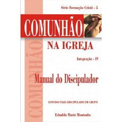 .....COMUNHÃO NA IGREJA - INTEGRAÇÃO IV - Professor