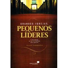 GRANDES IGREJAS, PEQUENOS LIDERES - COD 00983