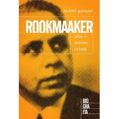 ROOKMAAKER - A ARTE E MENTE CRISTÃ
