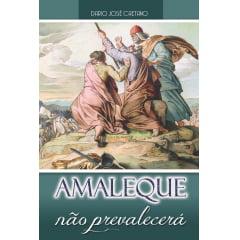 AMALEQUE NÃO PREVALECERÁ - COD 49293