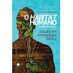 O HABITAT HUMANO - O PARAISO CRIADO - COD 01183