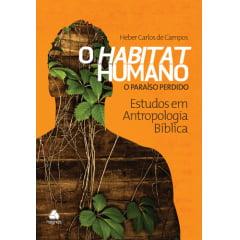 O HABITAT HUMANO - VOL 2 - O PARAISO PERDIDO - COD 01184