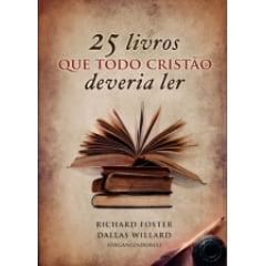 25 LIVROS QUE TODO CRISTÃO DEVERIA LER COD 855