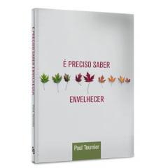 É PRECISO SABER ENVELHECER - COD 00874