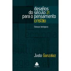DESAFIOS DO SÉCULO 21 PARA O PENSAMENTO CRISTÃO