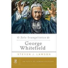 O Zelo Evangelístico de George Whitefield - cod 00747