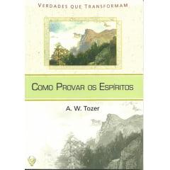 COMO PROVAR OS ESPIRITOS - COD 01104