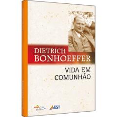 VIDA EM COMUNHÃO - DIETRICH BONHOEFFER - COD 1224