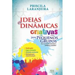 Ideias & Dinâmicas Criativas para Pequenos Grupos - cod 01262