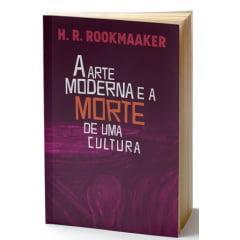 Arte Moderna e a Morte de uma Cultura - COD 01332