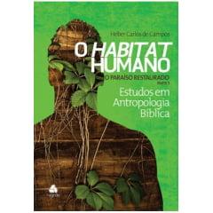 O HABITAT HUMANO - O PARAÍSO RESTAURADO PARTE 1 - Cod 1390