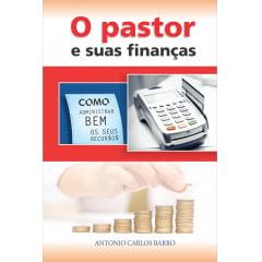 O PASTOR E SUAS FINANÇAS - Cod. 1382
