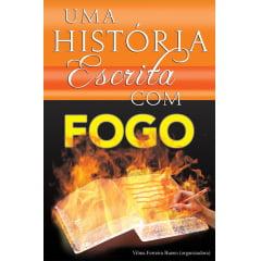 UMA HISTORIA ESCRITA COM FOGO COD.1422