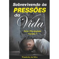 SOBREVIVENDO ÁS PRESSÕES DA VIDA