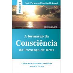A FORMAÇÃO DA CONSCIÊNCIA DA PRESENÇA DE DEUS VOL 4 - COD.1880