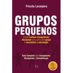 ..GRUPOS PEQUENOS - COMO REALIZAR EVANGELISMO DISCIPULAR UM A UM OU EM GRUPO