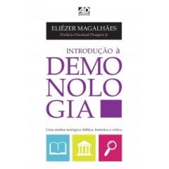 Introdução a Demonologia - Uma análise Teológica: Bíblica, histórica e crítica.