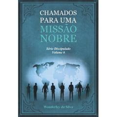 CHAMADOS PARA UMA MISSÃO NOBRE