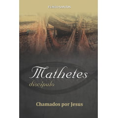 MATHETES DISCIPULOS CHAMADOS POR JESUS