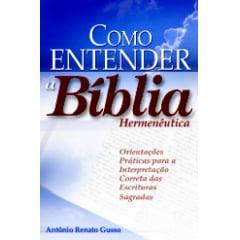 COMO ENTENDER A BÍBLIA (HERMENÊUTICA)