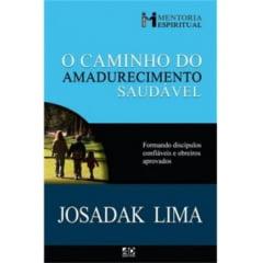 O CAMINHO DO AMADURECIMENTO SAUDAVEL