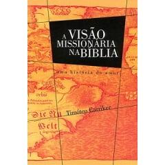 A VISÃO MISSIONARIA NA BÍBLIA