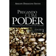 Pregando com Poder - Vol. 1