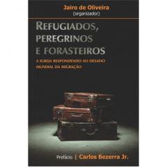 REFUGIADOS, PEREGRINOS E FORASTEIROS