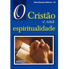 Rev. 63 - O CRISTÃO E SUA ESPIRITUALIDADE